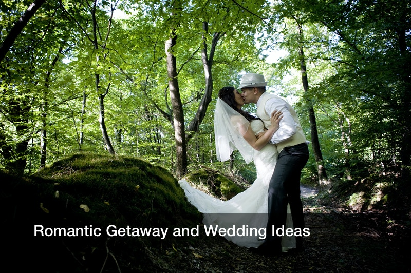 Romantic Getaway and Wedding Ideas