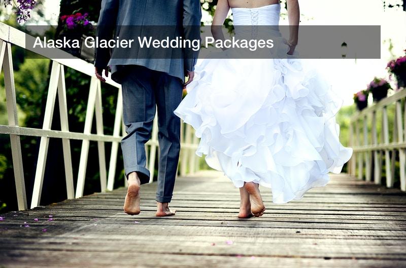 Alaska Glacier Wedding Packages