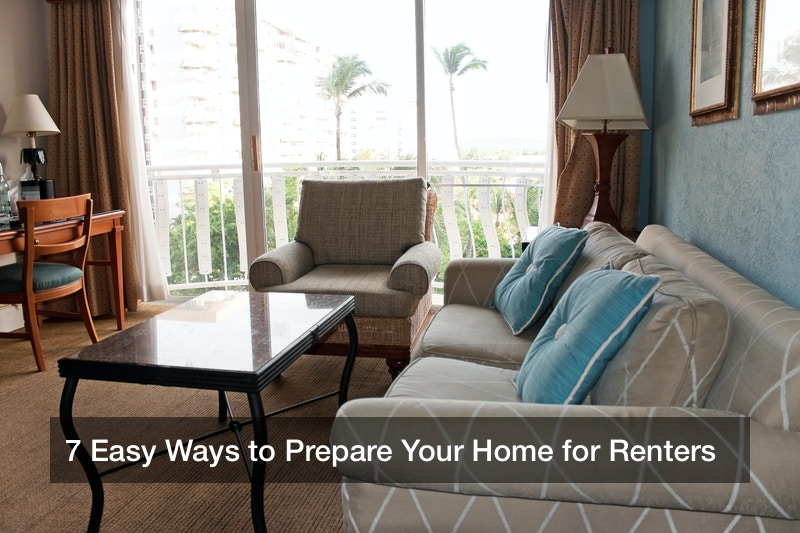 7 Easy Ways to Prepare Your Home for Renters